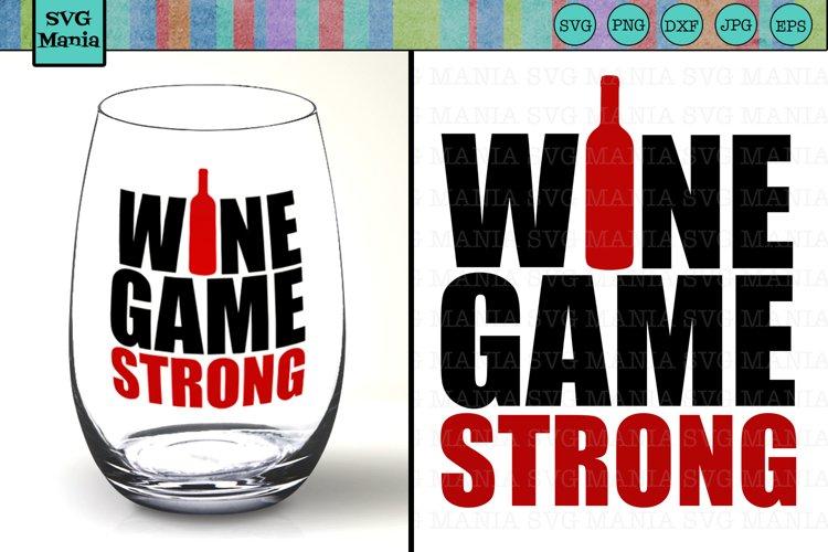 Download Wine Game Strong Funny Wine Glass Svg File Wine Saying Svg 362624 Svgs Design Bundles