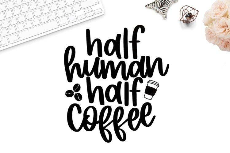 Half human half coffee svg, coffee lover svg, coffee mug svg example image 1
