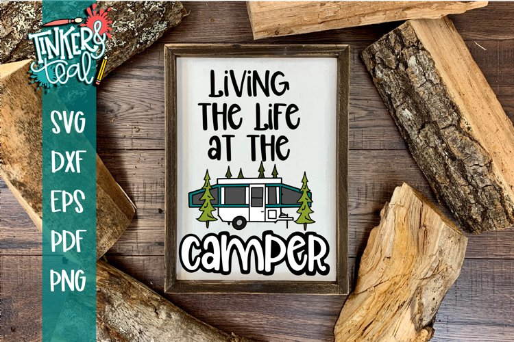 Living Life At the Camper Pop Up SVG example image 1