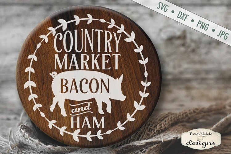 Country Market Bacon and Ham | Pig | Farmhouse - SVG example image 1