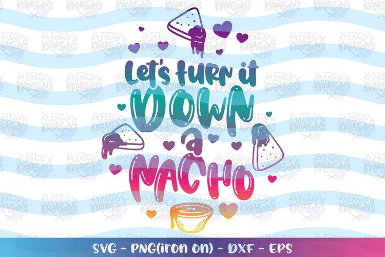 Cinco de mayo svg Lets turn it down a Nacho svg Nachos svg