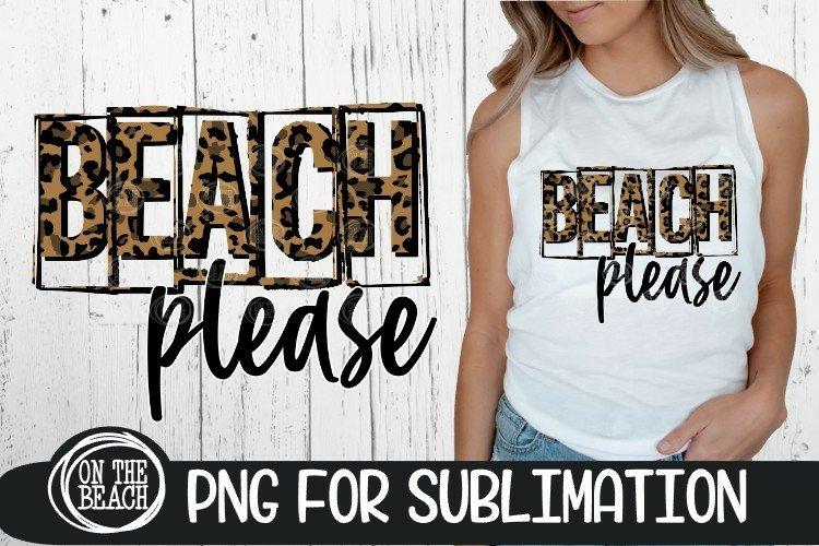 Beach Please - Leopard - 300 DPI PNG Sublimation