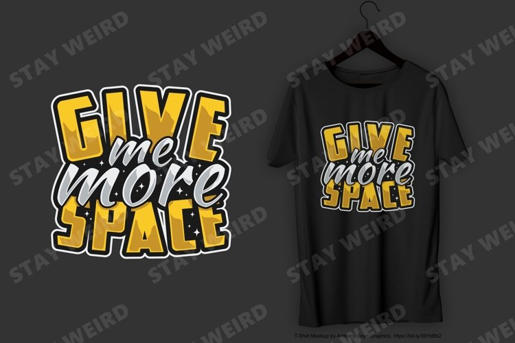 Give Me More Space T-Shirt Design example image 1