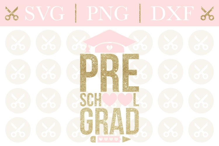 Graduation Svg Preschool Grad Svg Last Day Of School Svg