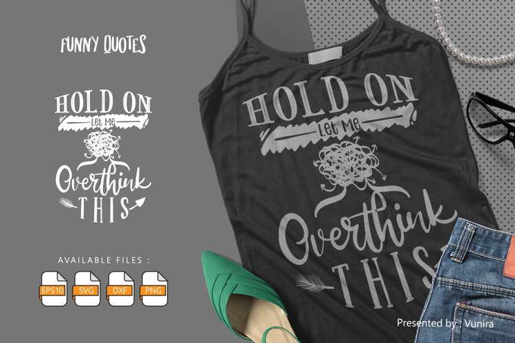 Hold on Let Me Overthink This | Lettering Quotes example image 1