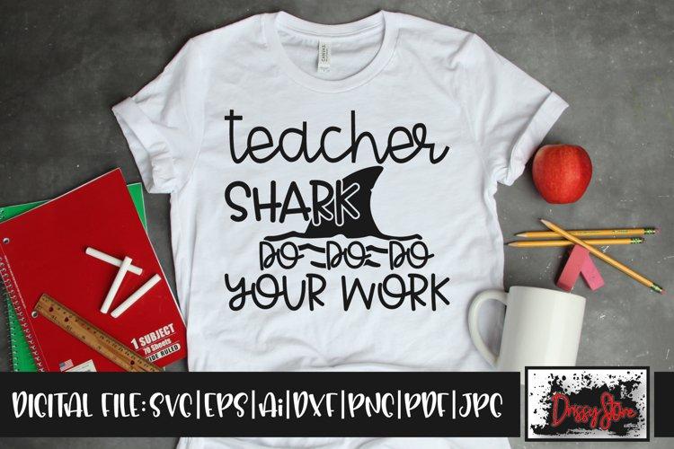 Teacher Shark Do Do Do Your Work SVG DXF Ai EPS PDF PNG JPG example image 1