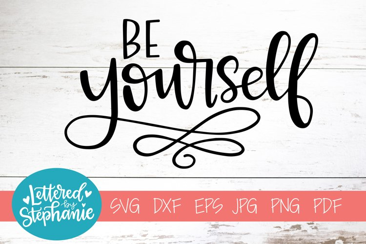 Handlettered SVG DXF, Be yourself example image 1