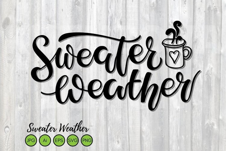 Sweater Weather SVG Handwritten Lettering with hot chocolate example image 1