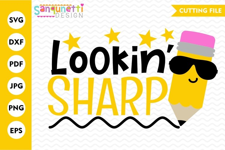 Lookin Sharp school SVG, back to school pencil cutting file example image 1