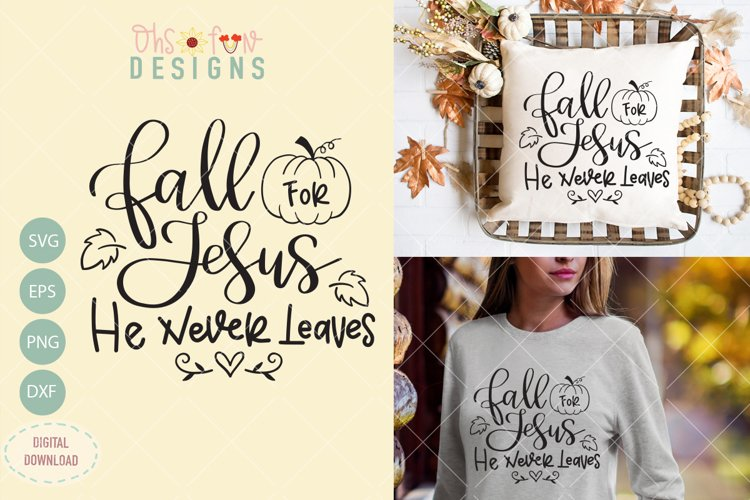 Fall for jesus he never leaves, SVG, bible quote, fall svg