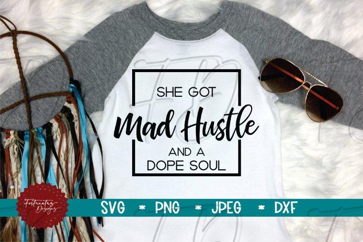 She Got Mad Hustle And A Dope Soul SVG, Hustle SVG,