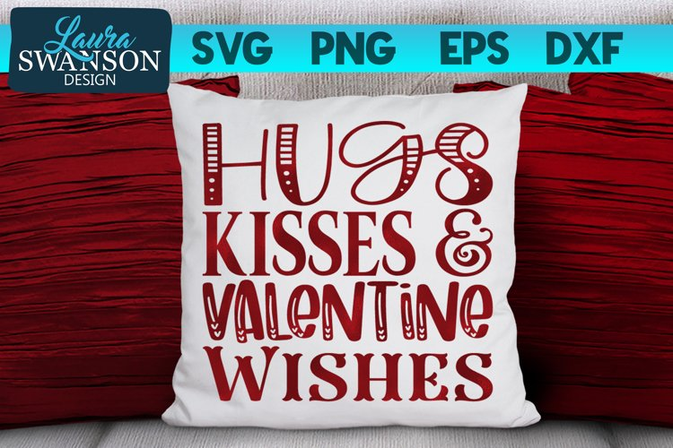 Hugs Kisses and Valentine Wishes SVG, Valentine SVG Cut File example image 1