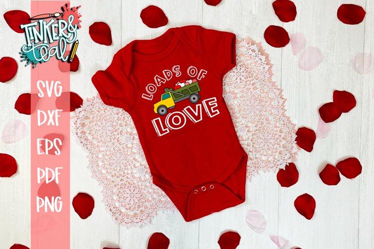Loads Of Love Dump Truck Valentine SVG example image 1