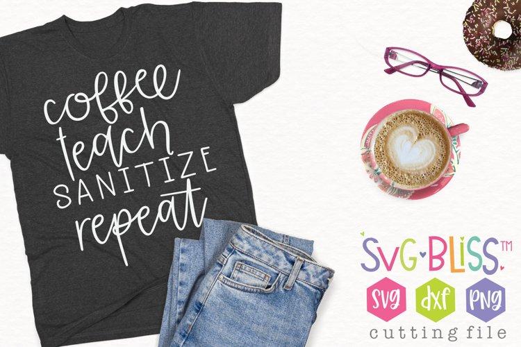 Coffee Teach Sanitize Repeat SVG Cut File