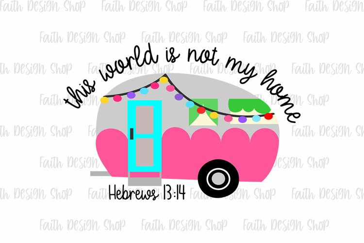 This World Is Not My Home Camper