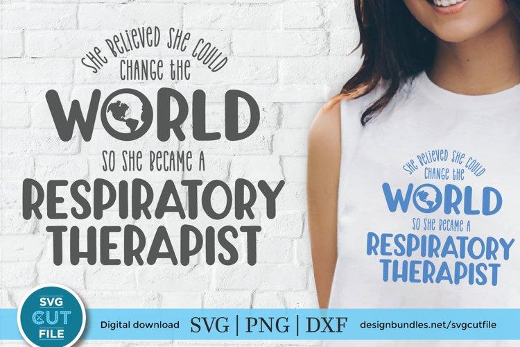 Respiratory therapist svg file - RRT change the world example image 1