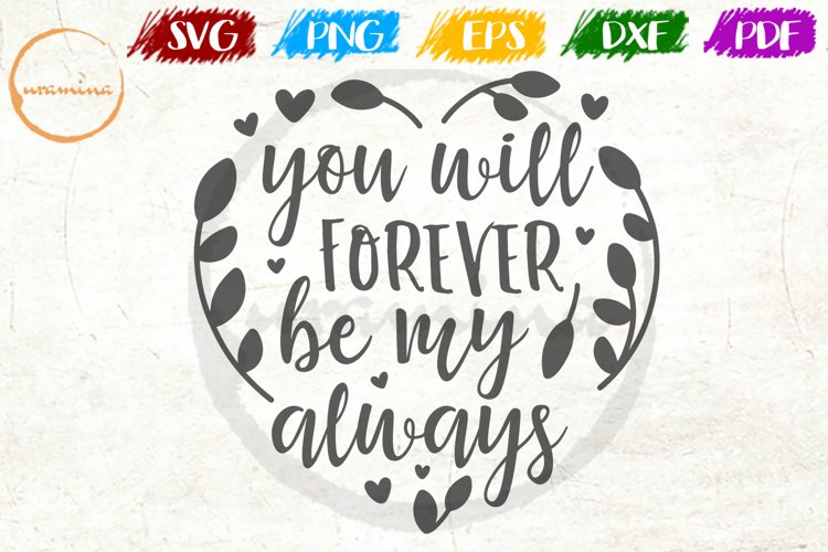 You Will Forever Be My Love Couple Anniversary Quote Art example image 1