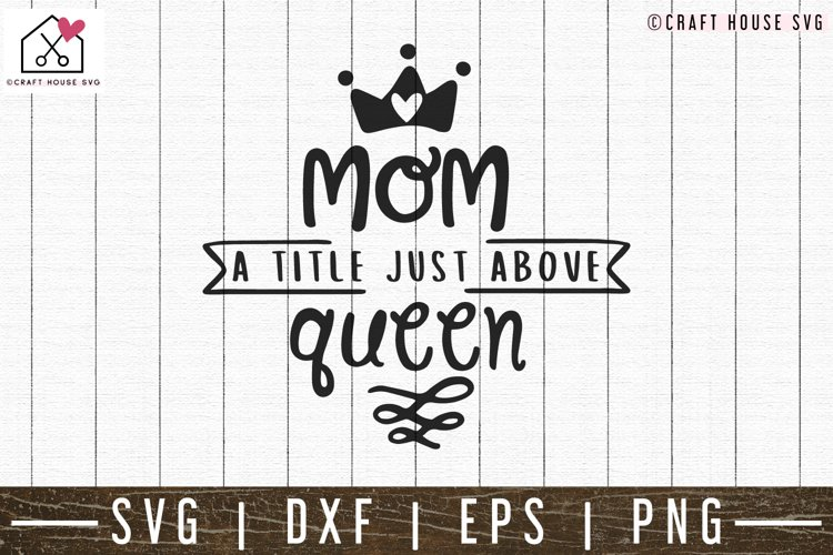Mom a title just above queen SVG | M52F example image 1
