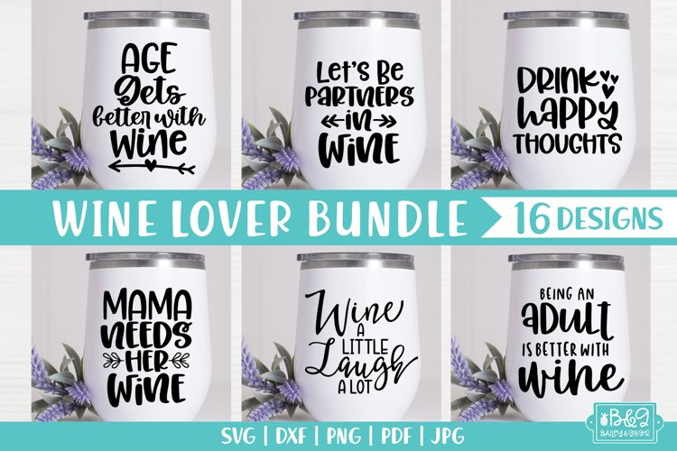 Funny Wine Quote SVG Bundle - Wine Saying SVG - 16 Designs example image 1