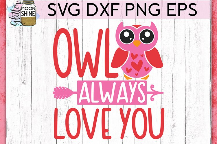 Owl Always Love You SVG DXF PNG EPS Cutting Files example