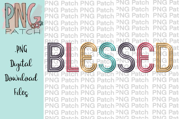 Colorful Retro Blessed, Blessed Print PNG File, Sublimation example image 1