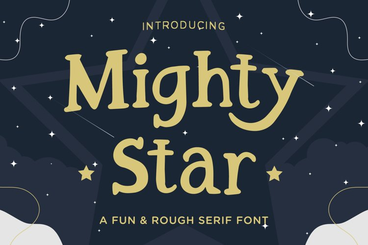 Mighty Star a Fun and Rough Serif Font example image 1