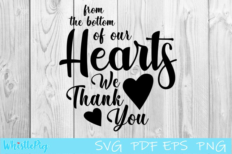 From the Bottom Of Our Heart Thank You Svg Thankful svg example image 1