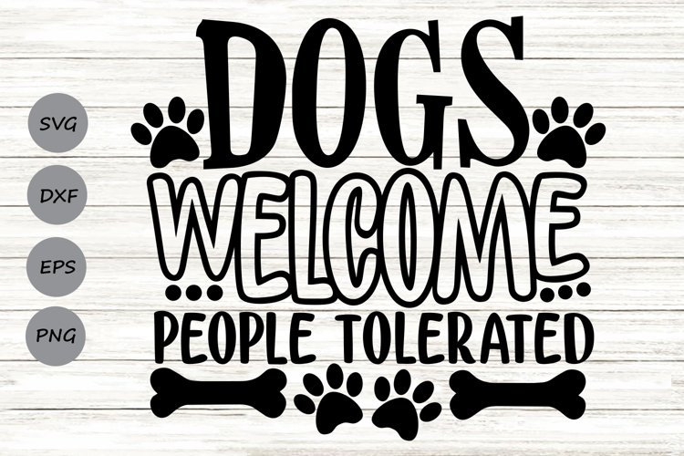Dogs Welcome People Tolerated Svg, Dog Lover Svg, Funny Dog. example image 1