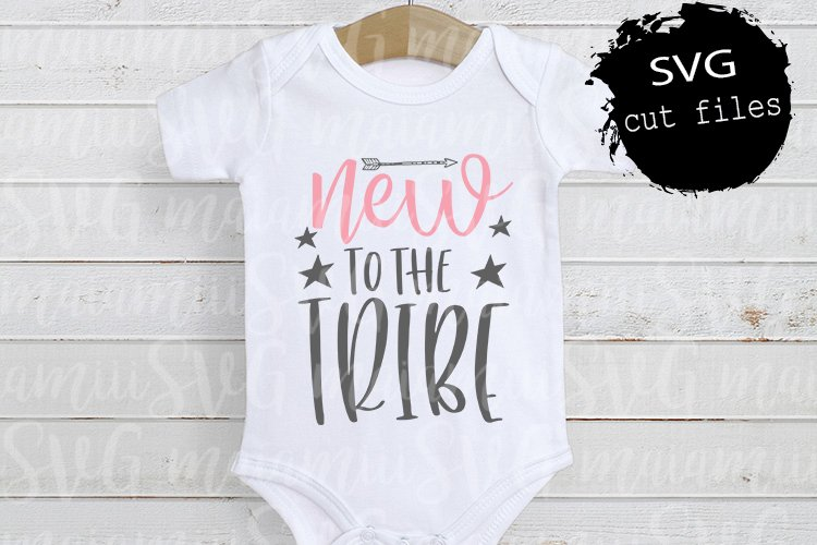 New To The Tribe svg, New Baby svg, Hello World svg