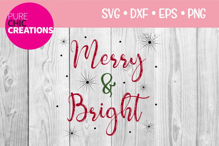 Christmas SVG Merry & Bright SVG DXF PNG EPS
