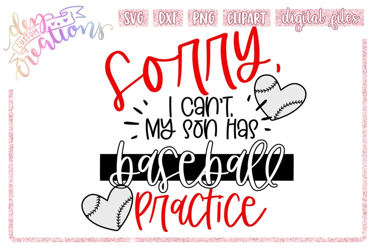 Sorry, I Cant. My Son has baseball practice - SVG DXF PNG
