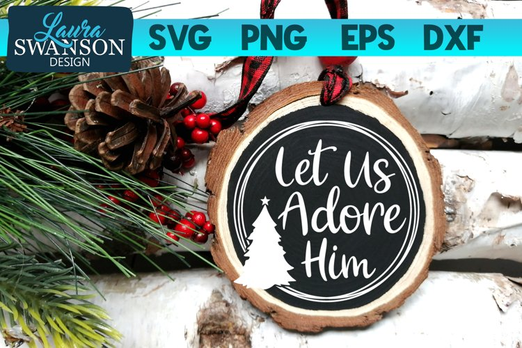 Let Us Adore Him SVG, PNG, EPS, DXF example image 1