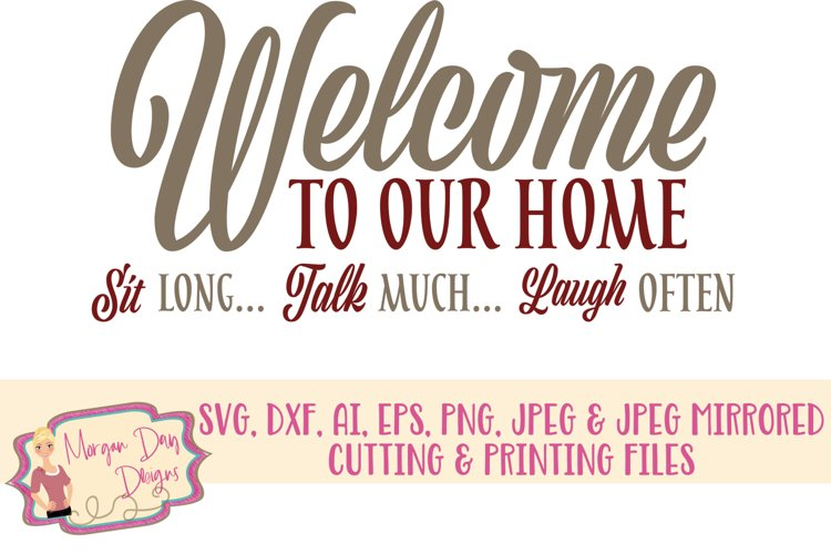 Welcome To Our Home SVG, DXF, AI, EPS, PNG, JPEG example image 1