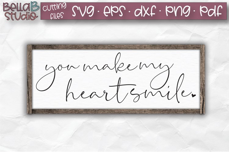 You Make My Heart Smile SVG File, Valentine's Cut file example image 1