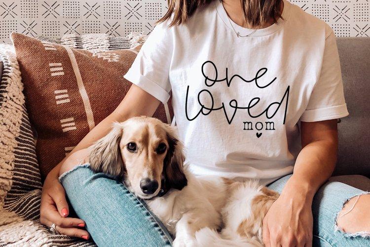 One Loved Mom SVG - Mom svg, Mothers Day svg, Funny Mom svg