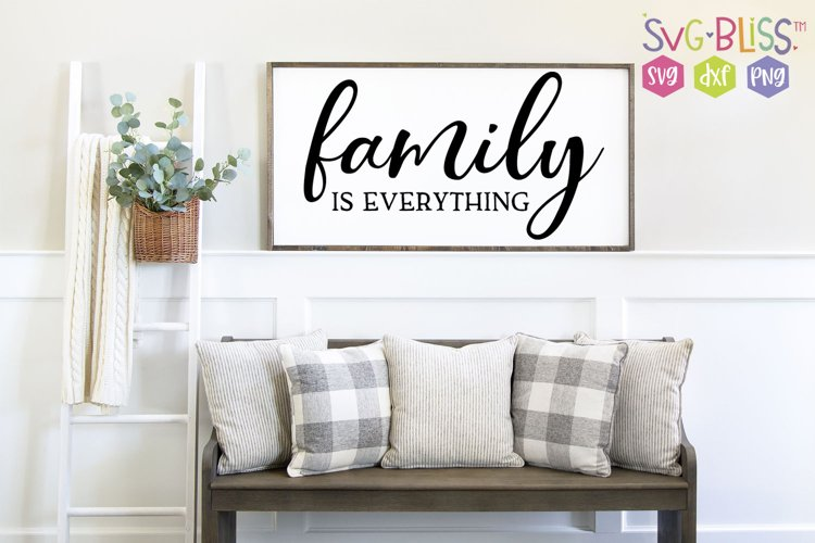 Family is Everything Farmhouse Sign SVG Cut File