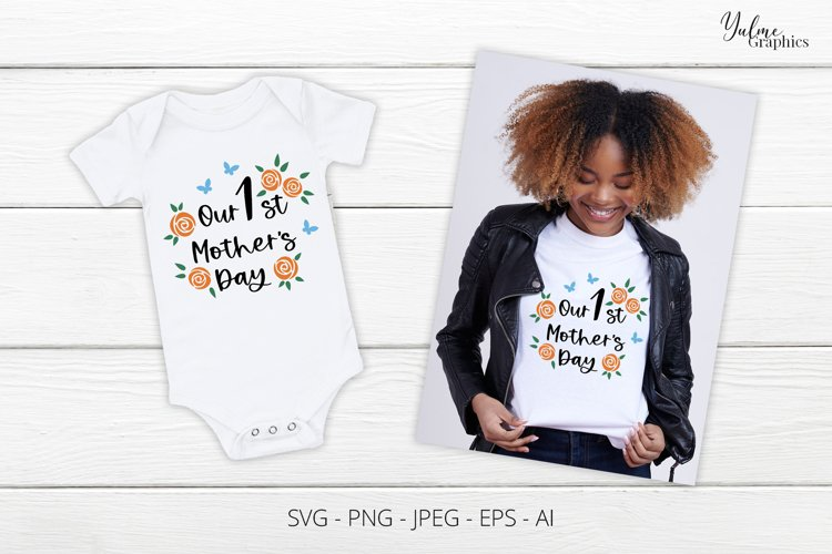 Our First Mothers Day. Mothers Day SVG. 1st 1Mothers Day SV