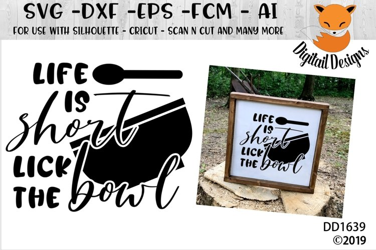 Life Is Short Lick The Bowl Kitchen SVG example image 1