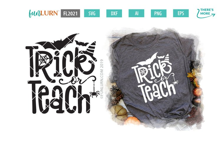 Trick or Teach SVG Cut File example image 1