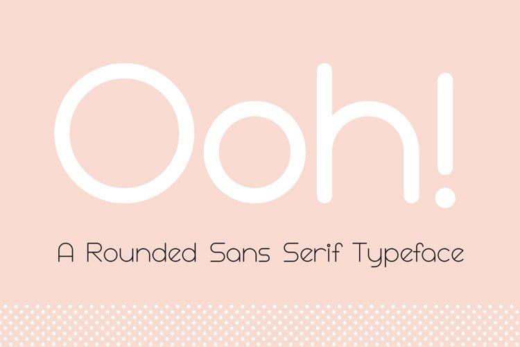Ooh! Rounded Sans Serif Typeface
