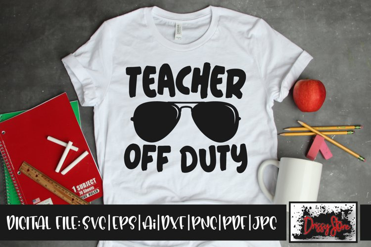 Teacher off Duty SVG DXF Ai EPS PDF PNG example image 1