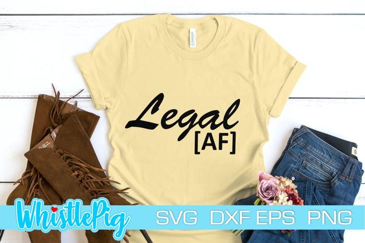 Download Legal Af Svg Funny Svg 21st Birthday Svg 18th Birthday Svg 1157713 Cut Files Design Bundles