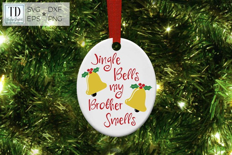 Jingle Bells my Brother Smells, Funny Sibling Christmas SVG
