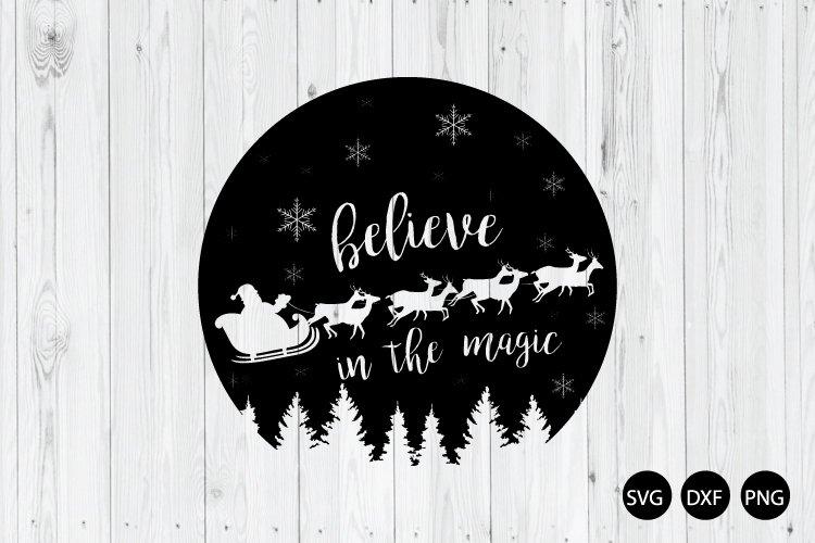 Christmas Night SVG, Believe In Magic SVG, Santa SVG example image 1