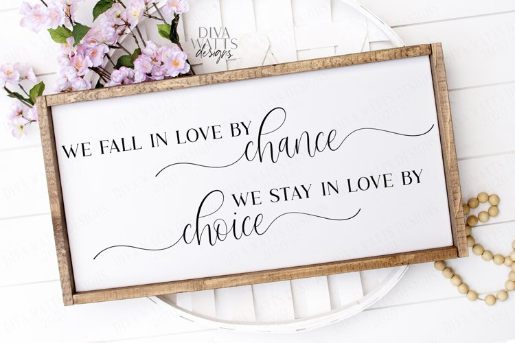 We Fall In Love By Chance We Stay In Love By Chance SVG EPS example image 1