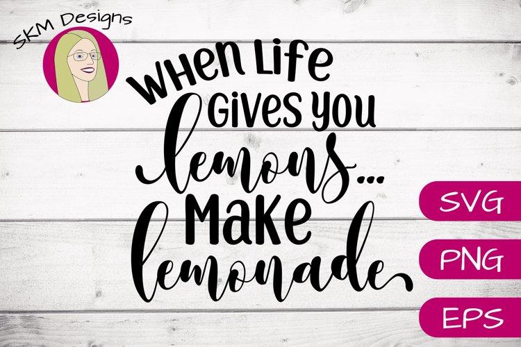 When Life Gives You Lemons Make Lemonade | SVG Cut File example image 1