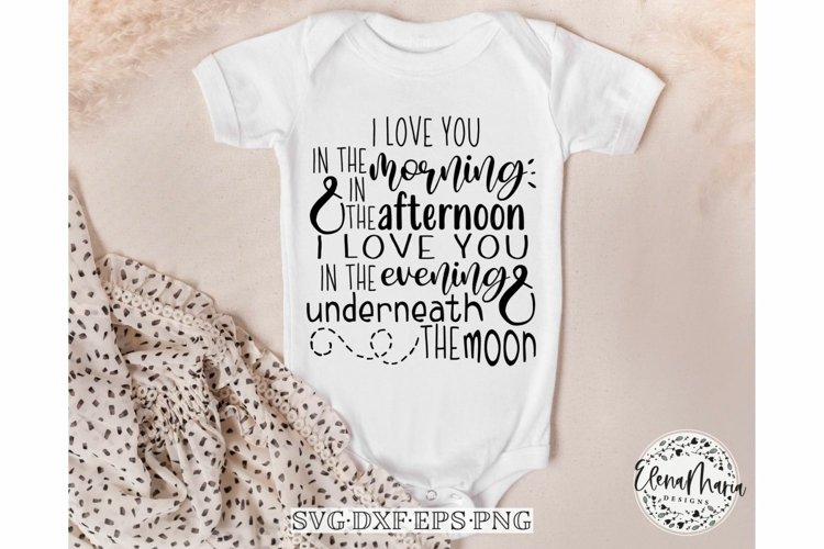 Baby SVG File  I Love You In The Morning Svg example image 1