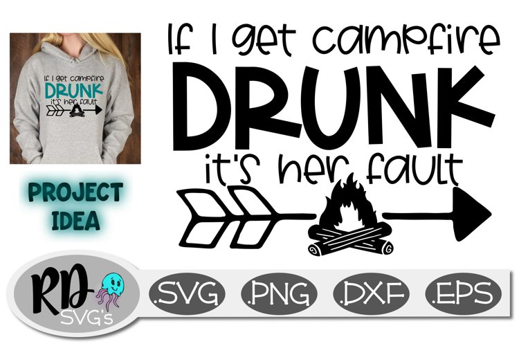 If I Get Campfire Drunk It's Her Fault - A camping Svg example image 1