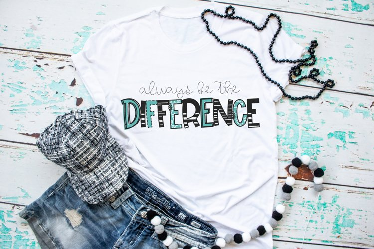 Inspirational - Positive - Always Be The Difference SVG example image 1