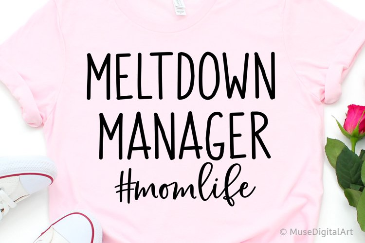 Mom Funny Svg, Meltdown Manager Svg, Funny Saying Svg, Chaos example image 1